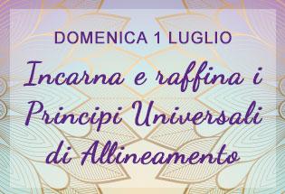 """Seminario """"Incarna e raffina i Principi Universali di Allineamento™"""""""