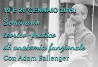 19 e 20 Gennaio 2019: Seminario teorico-pratico di Anatomia funzionale con Adam Ballenger