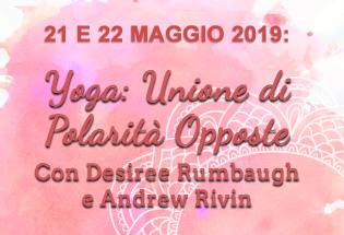 Yoga: Unione di Polarità Opposte con Desiree Rumbaugh e Andrew Rivin