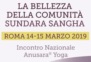 Sundara Sangha: Il primo incontro Nazionale di Anusara® Yoga in Italia